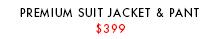 Premium Suits $399