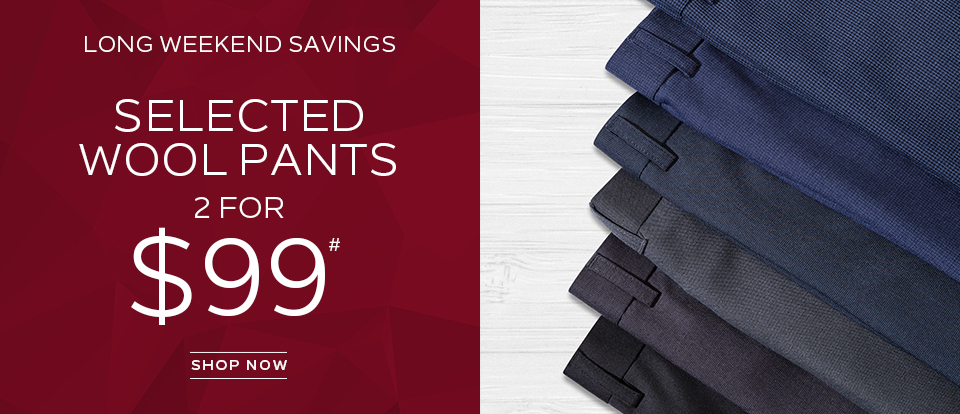 Selected Wool Pants 2 for $99