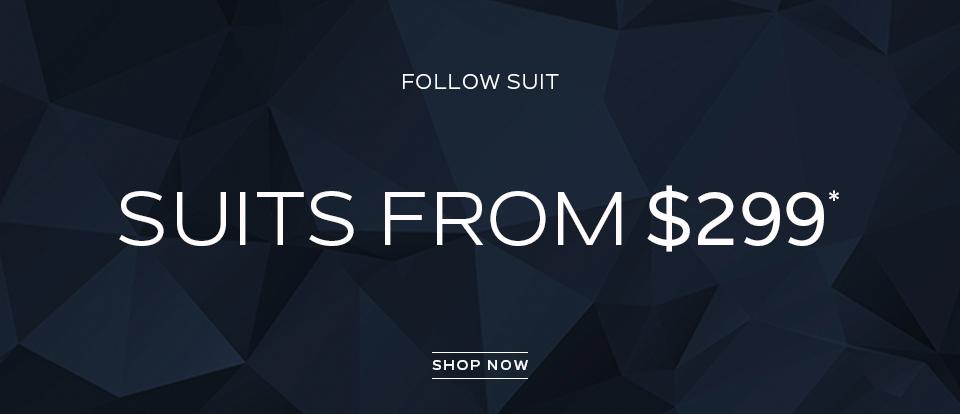 Follow Suit: Suits From $299. Shop Now.