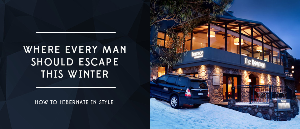 Where every man should escape this winter