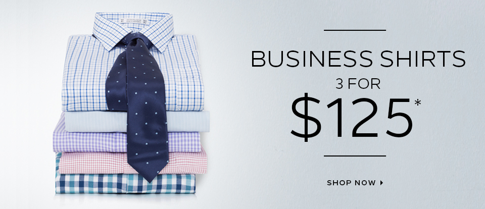 Business Shirts 3 for $125*