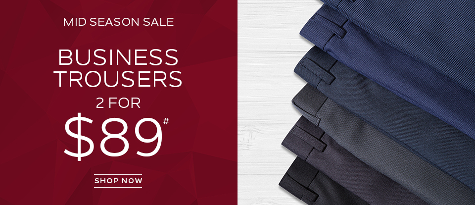 2 for $89 Business Trousers