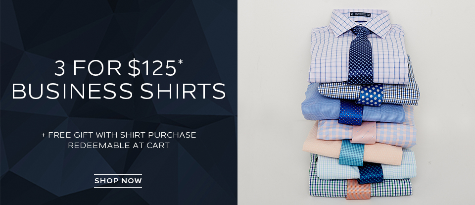 3 for $125 Shirts plus your Free Gift
