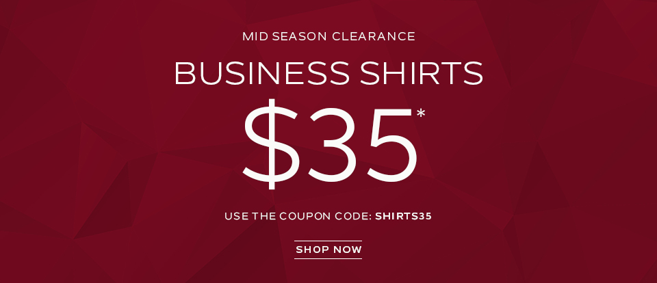 Business Shirts $35*